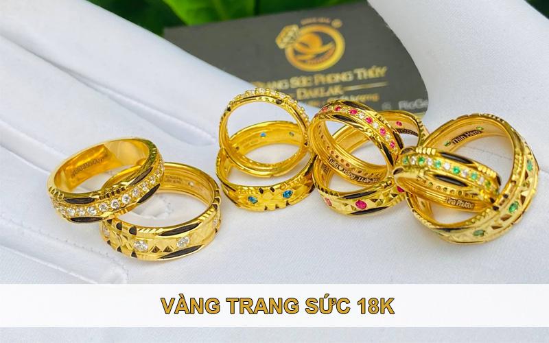Tìm hiểu về vàng trang sức 18K có giá 1 chỉ vàng bao nhiêu tiền